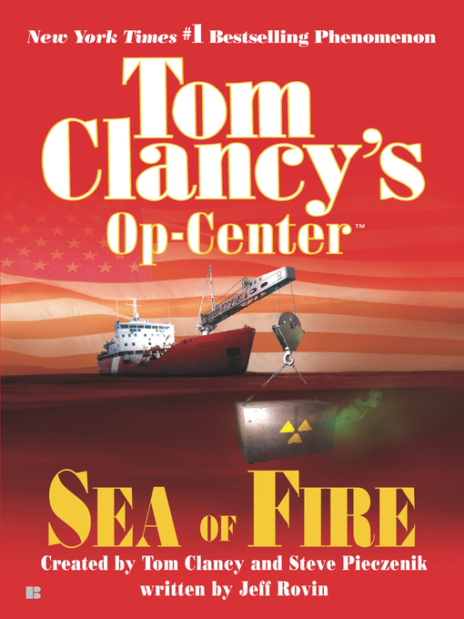 Title details for Sea of Fire by Tom Clancy - Available